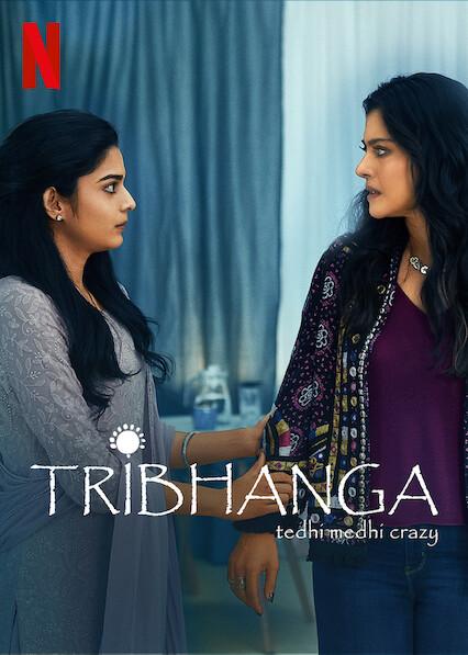 Tribhanga - Tedhi Medhi Crazy on Netflix USA