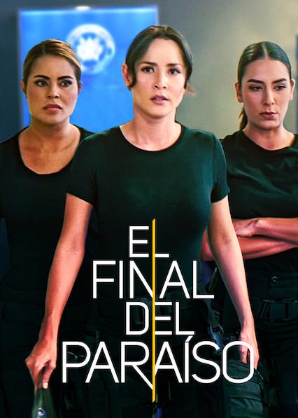 El final del paraíso on Netflix USA