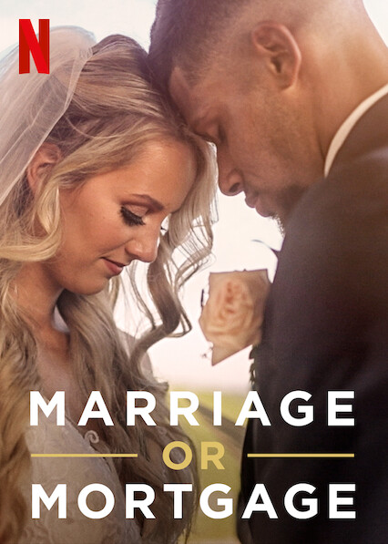 Marriage or Mortgage on Netflix USA