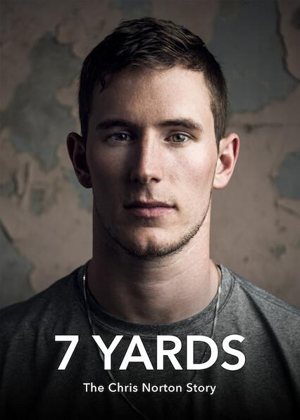 7 Yards: The Chris Norton Story on Netflix USA