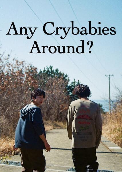 Any Crybabies Around? on Netflix USA