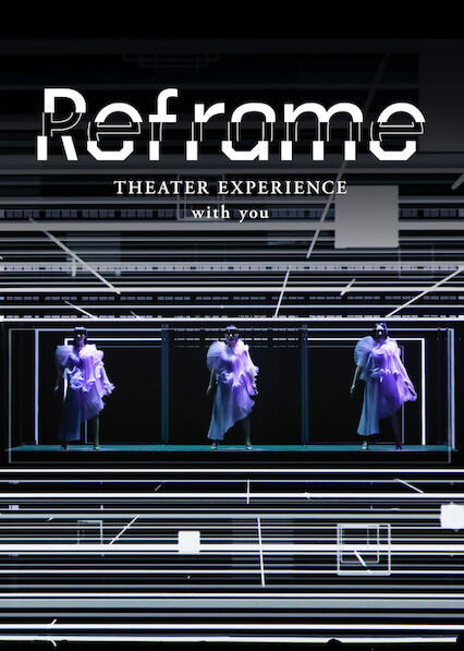 Reframe THEATER EXPERIENCE with you on Netflix USA